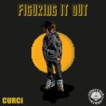 CURCi – Figuring It Out (Mixtape)