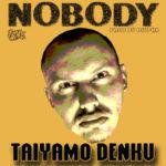 Taiyamo Denku – Nobody (Prod Dcypha) (Stream)