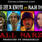 Young Zee & Knotz ft Rah Digga – All Barz (Prod Dreadchild)