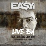 Ea$y Money ft Conway – Live By (Prod Billy Loman) (Stream)