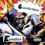 Eyedos – Guerrilla Bars (Album Stream)