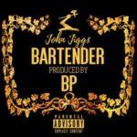 John Jigg$ – Bartender (Prod BP) (Stream)