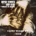 Superb Elements ft Josh Bless & Apokalips The Archangel – Can't Wake Up (Single)