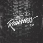 Mz Boom Bap – The Rawness (EP)