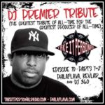Take It Personal Podcast – Episode 10 (DJ Premier tribute part 2)