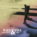 Sareem Poems & Terem – Walk & Talk (Stream)