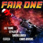 Chris Rivers ft Lil Fame, Sheek Louch & Styles P – Fair One (Prod Exel Musik) (Stream)