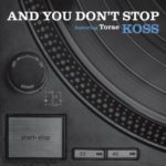 Koss ft Torae – And You Don't Stop (Stream)