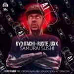 Kyo Itachi ft Ruste Juxx – Samurai Sushi (Stream)
