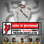 Phila Flava's Take It Personal Podcast Pay Homage to Prodigy