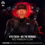 Kyo Itachi ft M3 The M3nace – Red Ribbon Flow (Stream)