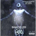 Milwaukee Monstaz ft Hell Razah – Shackled (Prod Dcypha) (Single)