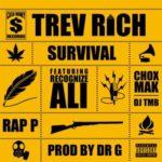 Trev Rich, Recognize Ali, Rap P & Chox Mak – Survival (Prod Dr G) (Stream)