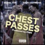 Asun Eastwood ft Daniel Son – Chest Passes (Prod Finn) (Stream)