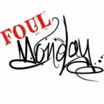 Foul Monday – Buck 50's & Bullet Wounds Freestyle (Stream)