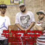 GQ Nothin' Pretty ft Ruste Juxx & King Magnetic – In The House (Prod Trilian) (Stream)