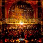 EyeDee ft Ty Farris & Heem Stogied – Switch The Flow (Stream)