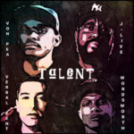 Von Pea & The Other Guys ft J-Live, Verbal Kent & Wordsworth – Talent (Stream)