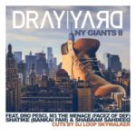 Dray Yard ft Dro Pesci, M3 The Menace, Shatike & Shabaam Sahdeeq – NY Giants II (Stream)