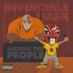 Invincible Mask – Among The People (Stream)