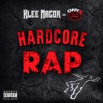 Klee Magor ft Onyx – Hardcore Rap (Prod Fred Simon) (Video)