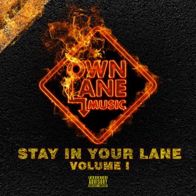 Own Lane Music – Stay In Your Lane Volume 1 (Album Stream)   7th